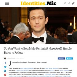 So You Want to Be a Male Feminist? Here Are 11 Simple Rules to Follow