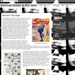 Feminist Theory in Riot Grrrl: Riot Grrrl: The Origin