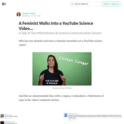 A Feminist Walks Into a YouTube Science Video…