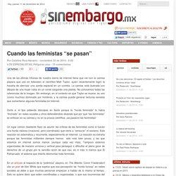 """Cuando las feministas """"se pasan"""""""