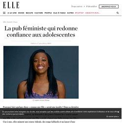 La pub féministe qui redonne confiance aux adolescentes