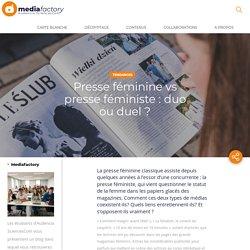 Presse féminine vs presse féministe : duo ou duel ? - Mediafactory