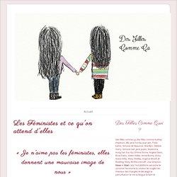 Les Féministes et ce qu'on attend d'elles ~ Des Filles Comme Ca