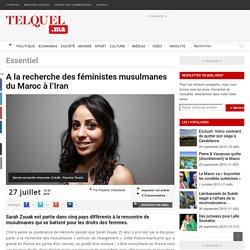 A la recherche des féministes musulmanes du Maroc à l'Iran