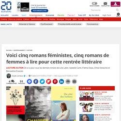 Voici cinq romans féministes, cinq romans de femmes à lire pour cette rentrée littéraire