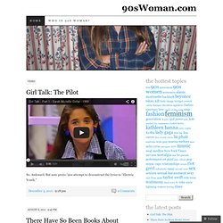 90sWoman.com | Feminists celebrate a misunderstood era.