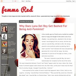 femme Red: Why Does Lana Del Rey Get Bashed For Being Anti-Feminist?