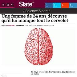 Une femme de 24 ans découvre qu'il lui manque tout le cervelet