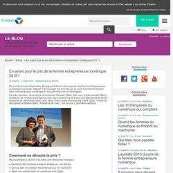 En avant pour le prix de la femme entrepreneure numérique 2015 ! - Mag'Pro