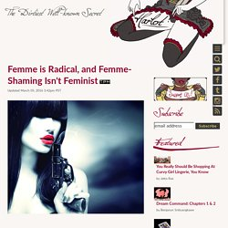 Femme is Radical, and Femme-Shaming Isn't Feminist