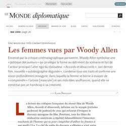 Les femmes vues par Woody Allen, par Alain Brassart (Le Monde diplomatique, mai 2000)