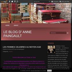 LES FEMMES CELEBRES AU MOYEN AGE - Le blog d' Anne Paingault