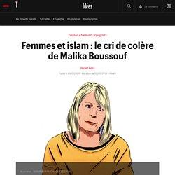 Femmes et islam : le cri de colère de Malika Boussouf - Idées