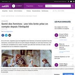 Santé des femmes : une très lente prise en compte depuis l'Antiquité