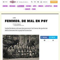 Femmes, de mal en psy - Culture / Next