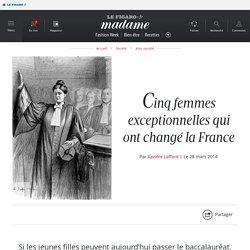 Cinq femmes exceptionnelles qui ont changé la France