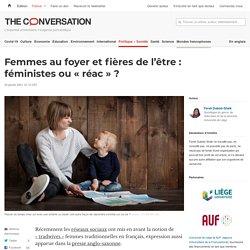 Femmes aufoyer etfières del'être: féministes ou«réac»?