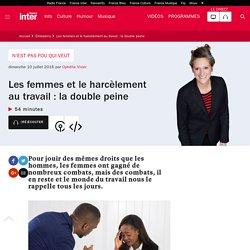 Les femmes et le harcèlement au travail : la double peine du 10 juillet 2016 - France Inter