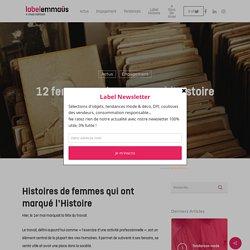 12 femmes qui ont marqué l'Histoire - Le blog de Label Emmaüs