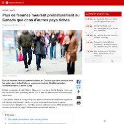 Plus de femmes meurent prématurément au Canada que dans d'autres pays riches