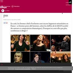 Femmes chefs d'orchestre : une évolution à petits pas