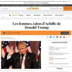 Les femmes, talon d'Achille de Donald Trump - La Croix