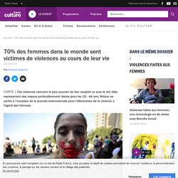 70% des femmes dans le monde sont victimes de violences au cours de leur vie