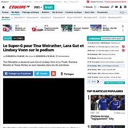 CM (Femmes) - Le Super-G pour Tina Weirather, Lara Gut et Lindsey Vonn sur le podium