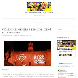 VIOLENZA DI GENERE E FEMMINICIDIO di Antonella Merli