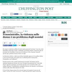 Femminicidio, la violenza sulle donne è un problema degli uomini