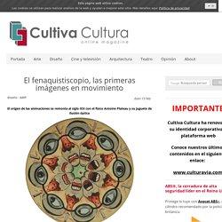 El fenaquistiscopio, las primeras imágenes en movimiento - Página web de Cultiva Cultura