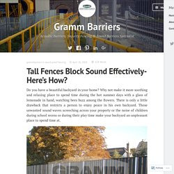 Tall Fences Block Sound Effectively- Here's How?