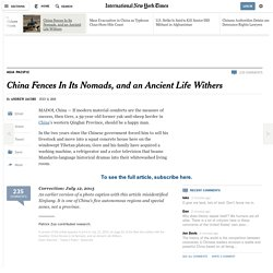 China Fences In Its Nomads, and an Ancient Life Withers