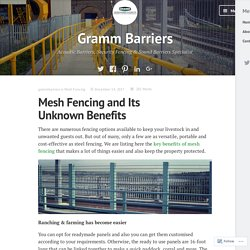 Mesh Fencing and Its Unknown Benefits – Gramm Barriers