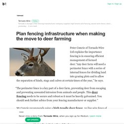 Plan fencing infrastructure when making the move to deer farming