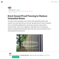 Erect Sound Proof Fencing to Reduce Unwanted Noise