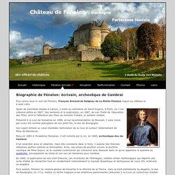 Fénelon : écrivain, archevêque né au château de Fénelon
