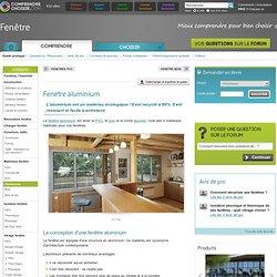 Fenêtre aluminium : infos et conseils sur la fenetre en aluminium