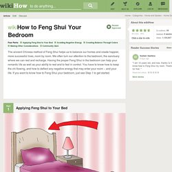 How to Feng Shui Your Bedroom: 24 steps (with pictures)