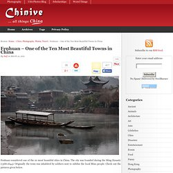 Fenhuan - One of the Ten Most Beautiful Towns in China | China Photos Pictures