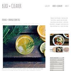 bird & cleaver: fennel + orange cocktail