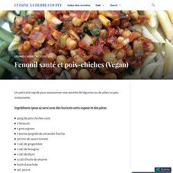 Fenouil sauté et pois-chiches (Vegan) – Cuisine à l'herbe coupée