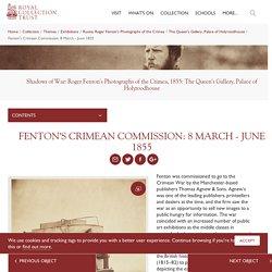 Fentons Crimean Commission: 8 March - June 1855
