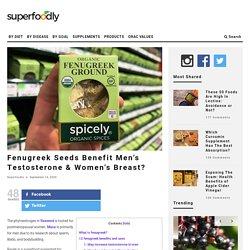 Fenugreek Seeds Benefit Men's Testosterone & Women's Breast