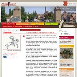 A l'époque féodale (XVème et XVIème siècles) - Culture régionale - Découvrez l'Alsace - Alsace Terroir