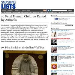 10 Feral Human Children Raised by Animals