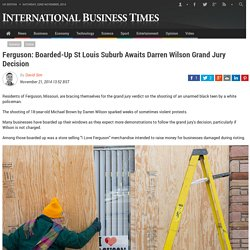 Ferguson: Boarded-Up St Louis Suburb Awaits Darren Wilson Grand Jury Decision