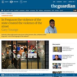 In Ferguson the violence of the state created the violence of the street