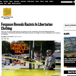 Ferguson Reveals Racists In Libertarian Clothing