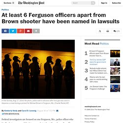 At least 6 Ferguson officers apart from Brown shooter have been named in lawsuits
